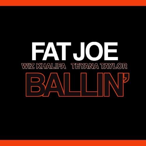 New Music | Fat Joe Ft. Wiz Khalifa & Teyana Taylor - Ballin
