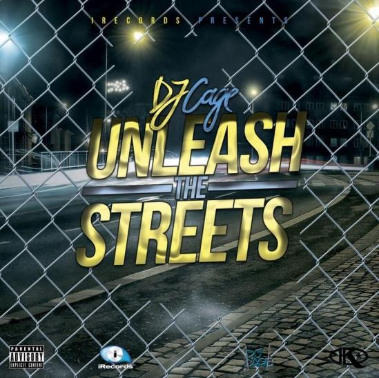 DJ Cage – Unleash The Streets Mixtape | Free Download