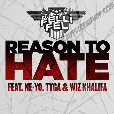 DJ Felli Fel - Reason To Hate (Feat. Ne-Yo, Tyga & Wiz Khalifa)