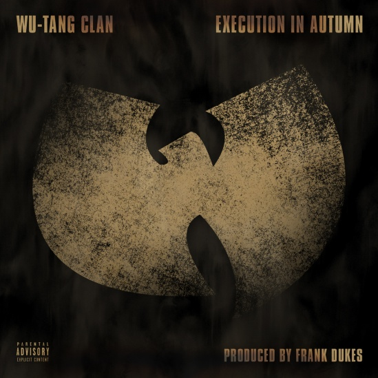 New Music | Wu-Tang Clan – 'Execution In Autumn'