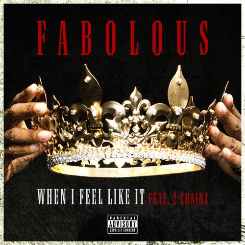 New Music | Fabolous – 'When I Feel Like It' (Feat. 2 Chainz)
