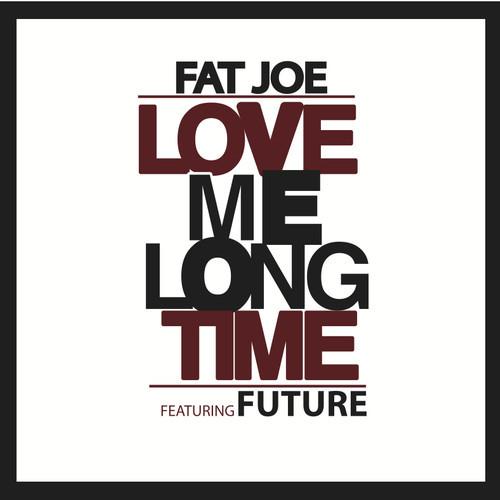 New Music | Fat Joe – 'Love Me Long Time' (Feat. Future)