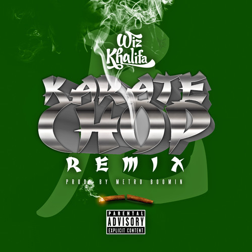 New Music | Wiz Khalifa- Karate Chop Remix [Prod. By Metro Boomin]